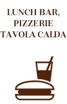 Lunch Bar, Pizzerie, Tavola Calda