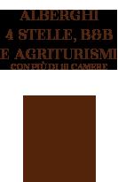 Alberghi 4 stelle, B&B e Agriturismi con più di 10 Camere